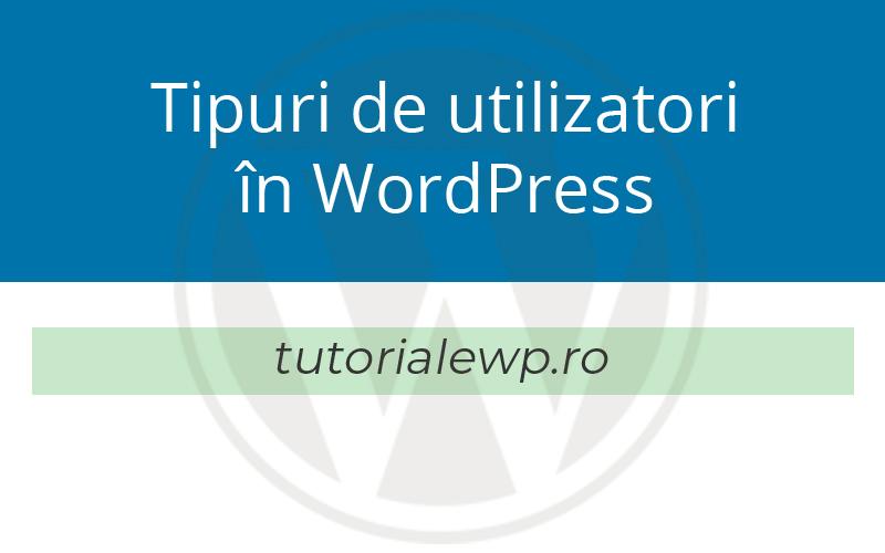tipuri-de-utilizatori-in-wordpress-cover