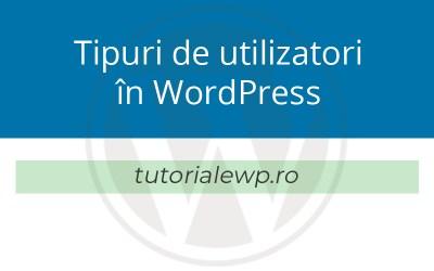 Tipuri de utilizatori în WordPress