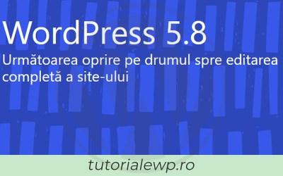 A apărut WordPress 5.8. Ce aduce nou?
