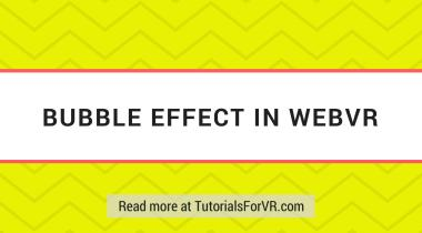 bubble effect in webvr tutorial