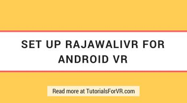 setup rajawalivr for android vr developement