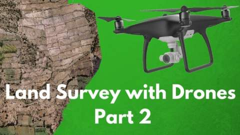 The Ultimate Guide for Land Surveying with Drones - Part 2