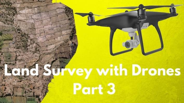 The Ultimate Guide for Land Surveying with Drones - Part 3