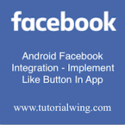 Tutorialwing Android Facebook Integration - Implement Like Button image