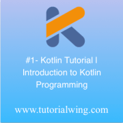 Tutorialwing - Kotlin Tutorial