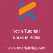 Tutorialwing - break in kotlin