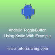 Tutorialwing Android Kotlin Toggle Button Using Kotlin Tutorial Toggle Button Tutorial Using Kotlin Toggle Button Widget Using Kotlin