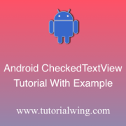 Tutorialwing Android CheckedTextview Logo learn how to use android checkedtextview widget