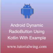 Tutorialwing Android Kotlin Radio Button Logo Create android kotlin radio button programmatically in kotlin