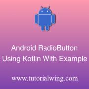 Tutorialwing Android Kotlin Radio Button Logo Android Radio Button Using Kotlin Android Radio Button Widget Using Kotlin