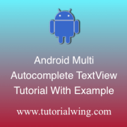Tutorialwing Android MultiAutoCompleteTextview tutorial logo Android multiautocompletetextview widget example and tutorial