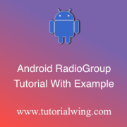 Tutorialwing Android radio group tutorial logo Android radioGroup Tutorial with example