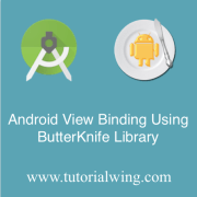 Tutorialwing Android ButterKnife Library in Android Application With Example