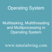 Tutorialwing operating system Multitasking, Multithreading and Multiprocessing example