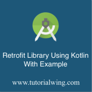Tutorialwing android Retrofit library with recyclerView in kotlin