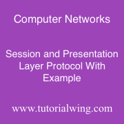Tutorialwing Session layer protocol presentation layer protocol tutorial with example