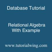 Tutorialwing DBMS Relational Algebra Examples of relational algebra fundamental operation on relational algebra