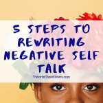 5 Steps To Rewrite Negative Self Talk