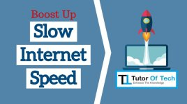 How to Boost Up Slow Internet Speed