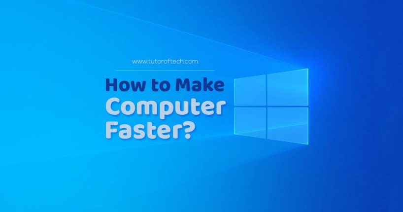 How to Make Your Computer Faster?