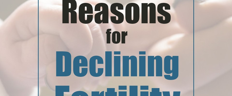 reasons for declining fertility rates