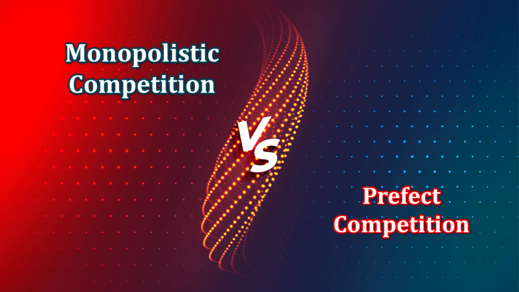 Difference between Monopolistic Competition and Prefect Competition min - Difference between Perfect and Monopolistic Competition