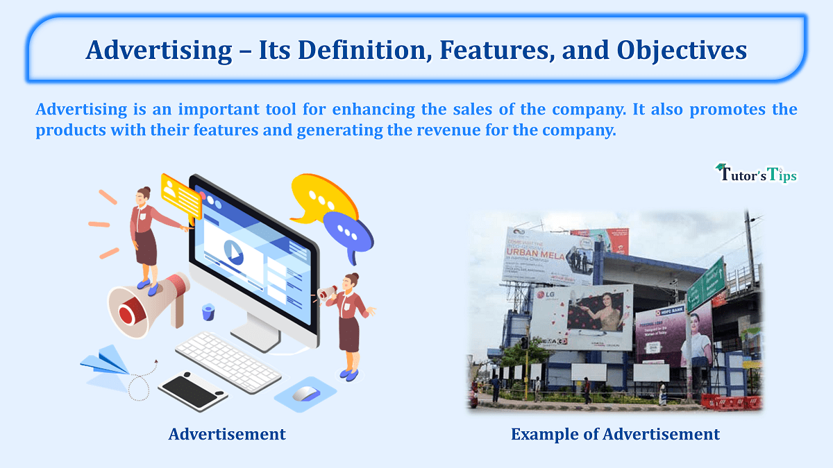 Advertising – Its Definition Features and Objectives min - Business Studies
