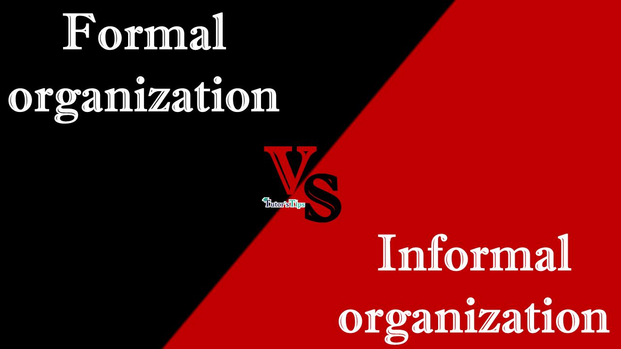 Difference Between Formal organization and Informal organization-min