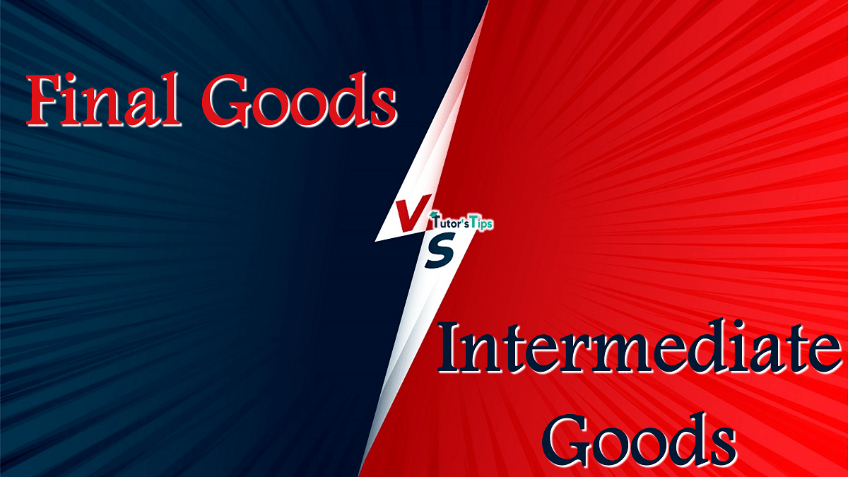 Difference-between-Final-Goods-and-Intermediate-Goods-min