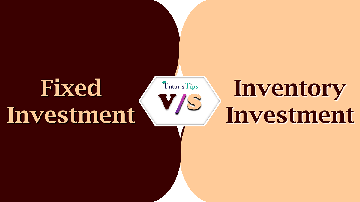 Difference-between-Fixed-Investment-and-Inventory-Investment-min