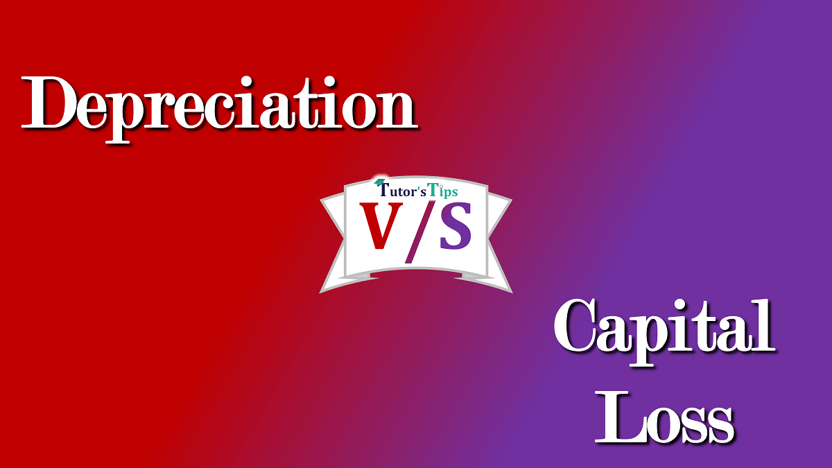 Difference-between-depreciation-and-capital-loss-min