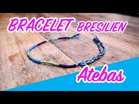 COMMENT FAIRE UN BRACELET BRÉSILIEN MODELE ATEBAS
