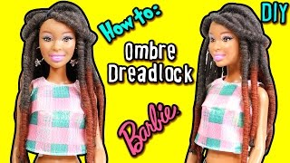 How to: Dreadlock Hairstyle for Barbie Doll – DIY Ombre Yarn Dreadlock – Making Kids Toys