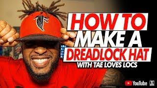 HOW TO MAKE A DREADLOCK HAT | DREADLOCK JOURNEY