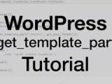 WordPress get_template_part Tutorial