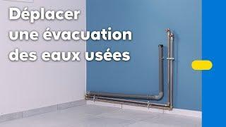 Comment déplacer une évacuation d'eaux usées ? (Castorama)