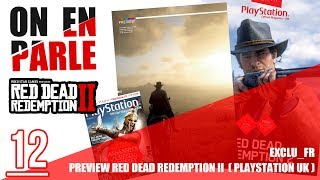 [EXCLU FR] PREVIEW RED DEAD REDEMPTION II (PLAYSTATION UK) + INFOS À VENIR – ON EN PARLE #12