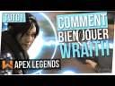 Tuto : Bien Jouer & Contrer Wraith | Apex Legends FR