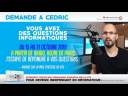 Demande A Cedric : J'essaye de répondre à vos questions informatiques