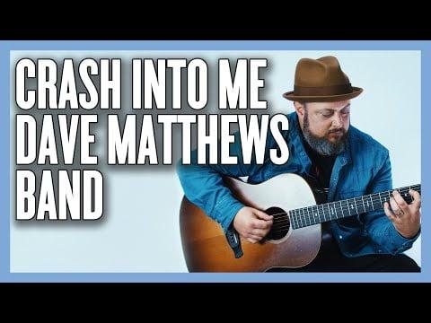 Dave Matthews Band Crash Into Me Guitar Lesson + Tutorial
