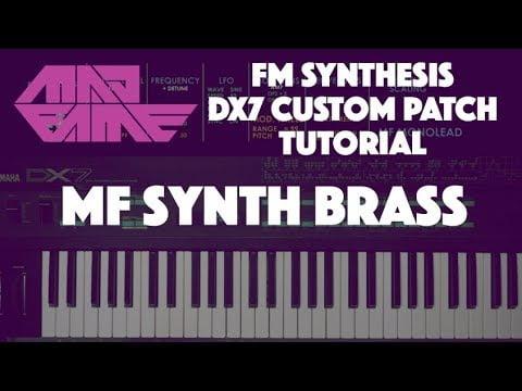 Yamaha DX7 Custom Patch Tutorial 31 | MF SYNTH BRASS