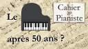 [Anecdote] Le piano après 50 ans ? Bien sûr que oui !