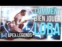 Tuto Loba : Tout Savoir pour la JOUER PARFAITEMENT | Apex Legends