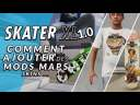 SKATER XL – Comment ajouter des MODS, MAPS & SKIN – TUTO customiser le jeu – SKATER XL FR