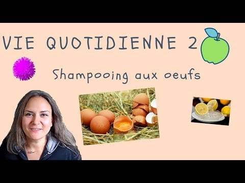 VIE QUOTIDIENNE* #2 : DIY shampooing naturel, recette aux oeufs