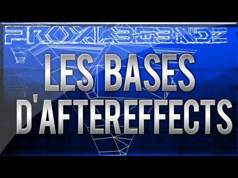 ★ Tuto   LES BASES DE ADOBE AFTER EFFECTS -Fr-   by Ak- ★