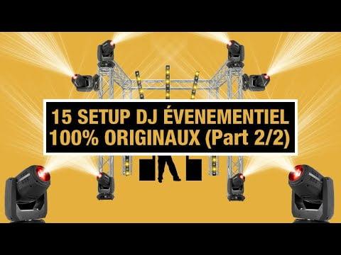 15 Setup de Dj Évènementiel 100% originaux – Part 2/2 – Tuto Dj
