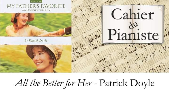 All the better for her – Raison et sentiments (Sense & Sensibility) – Patrick Doyle – Piano