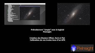 01- Initiation à Pixinsight – Prétraitement – Création Master DOF et Calibration des brutes