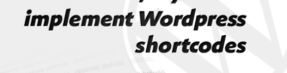 How to Use, Implement and Style Wordpress Shortcodes